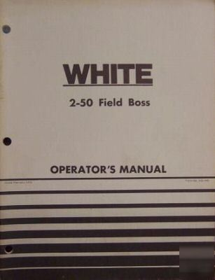 white 2 50 field boss tractor operator 39 s manual nice. Black Bedroom Furniture Sets. Home Design Ideas
